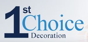 1st Choice Decoration