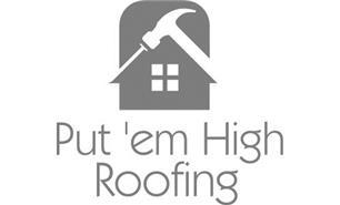 Put 'Em High Roofing