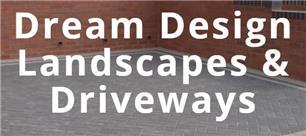 Dream Design Landscapes & Driveways