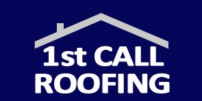 1st Call Roofing