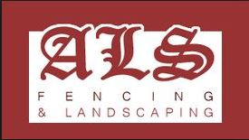 A L S Fencing and Landscaping