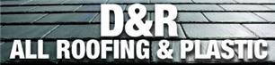 D & R All Roofing And Plastics Ltd