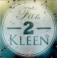 Far 2 Kleen