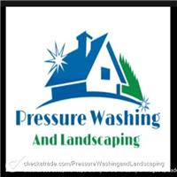 Pressure Washing and Landscaping