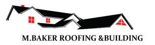 M.Baker Roofing and Building