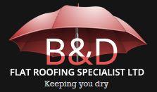 B & D Flat Roofing Specialist Ltd